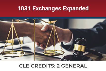 1031 Exchanges Expanded CLE