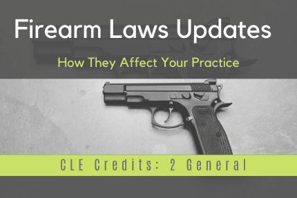 Firearm Laws Update CLE