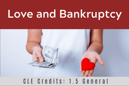 Love and Bankruptcy CLE
