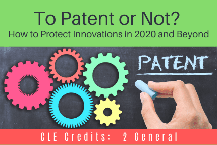To Patent or Not CLE
