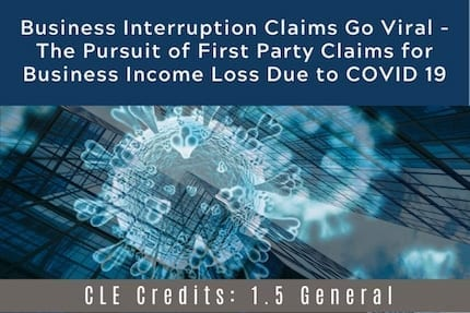 Business Interruption Claims Go Viral CLE