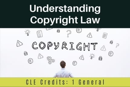 Understanding Copyright Law CLE