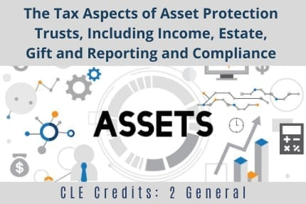 The Tax Aspects of Asset Protection CLE