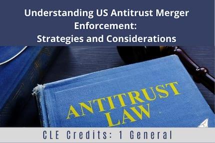 Understanding US Antitrust Merger CLE