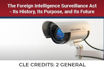 The Foreign Intelligence Surveillance Act CLE