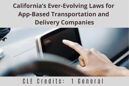 Californias Ever Evolving Laws For App Based Transportation CLE