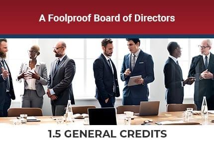 A Foolproof Board of Directors CLE Program