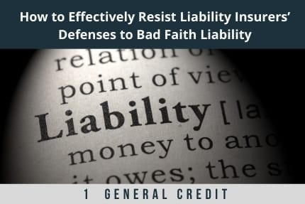 How To Effectively Resist Liability Insurers Defenses