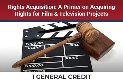 Rights Acquisition A Primer On Acquiring Rights For Film CLE
