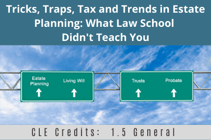 Tricks Traps Tax and Trends CLE