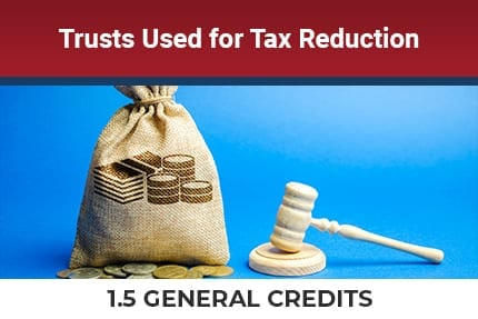 Trusts Used For Tax Reduction CLE