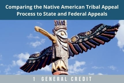 Comparing The Native American Tribal Appeal CLE