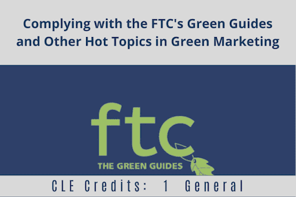 Complying with the FTCs Green Guides CLE