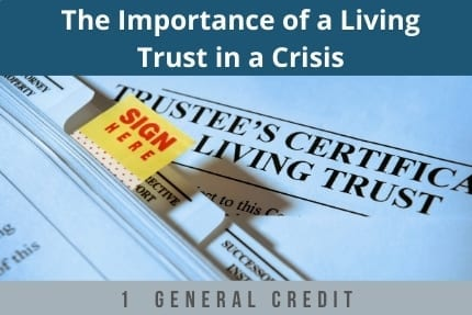 The Importance of a Living Trust in a Crisis CLE