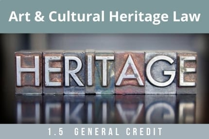 Art and Cultural Heritage Law CLE
