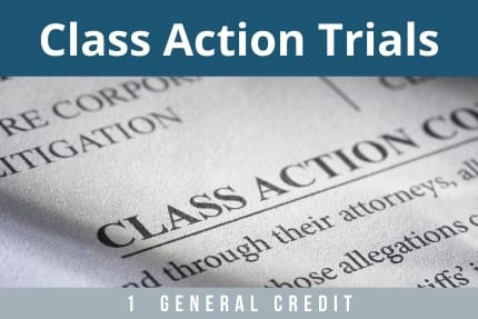 Class Action Trials CLE
