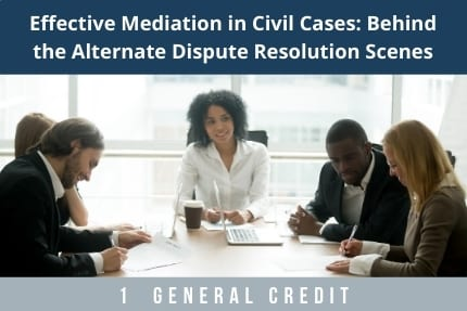 Effective Mediation in Civil Cases CLE