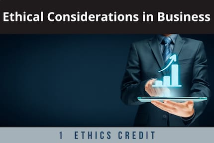Ethical Considerations in Business CLE