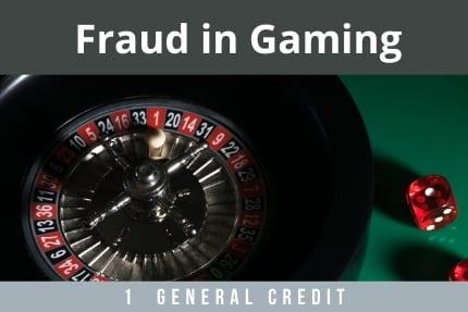 Fraud in Gaming CLE