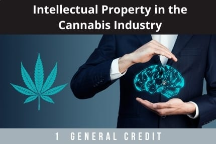 Intellectual Property in the Cannabis Industry CLE