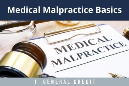 Medical Malpractice Basics CLE