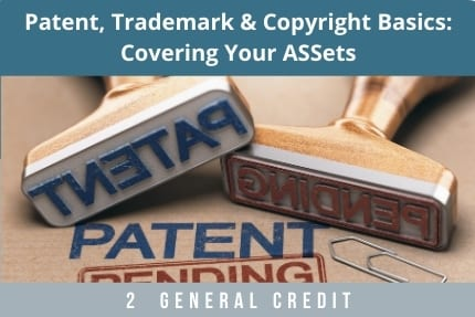 Patent Trademark and Copyright Basics CLE