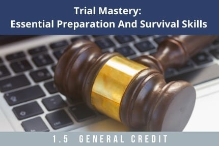 Trial Mastery CLE
