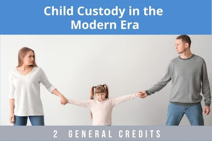 Child Custody In The Modern Era CLE