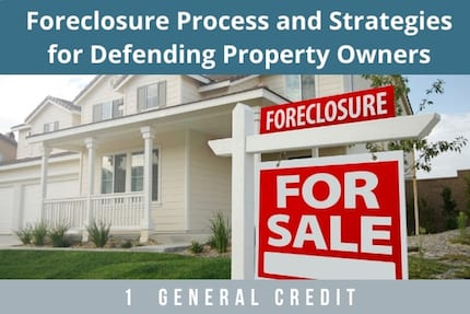 Foreclosure Process and Strategies CLE