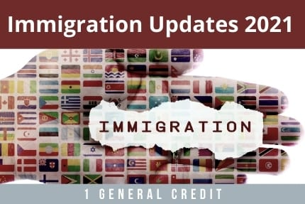 Immigration Updates 2021 CLE