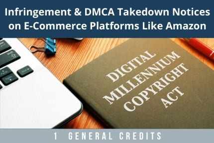 Infringement and DMCA Takedown Notices CLE