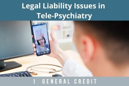 Legal Liability Issues in Tele-Psychiatry