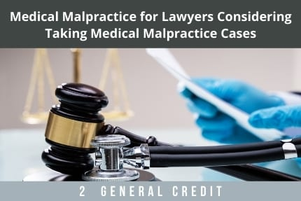 Medical Malpractice For Lawyers CLE