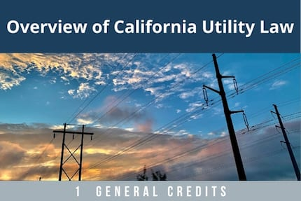 Overview of California Utility Law
