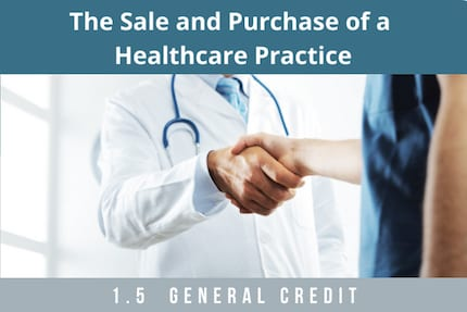 The Sale and Purchase of a Healthcare Practice