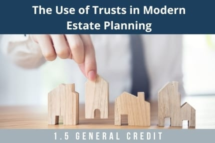 The Use of Trusts in Modern Estate Planning CLE