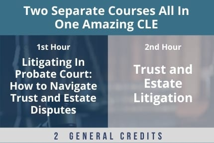 Trust and Estate Double Header CLE
