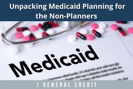 Unpacking Medicaid Planning CLE