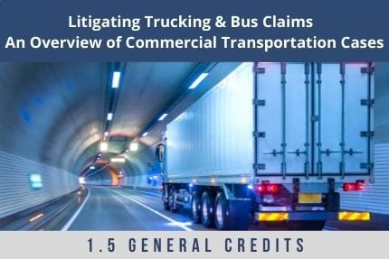 Litigating Trucking and Bus Claims CLE