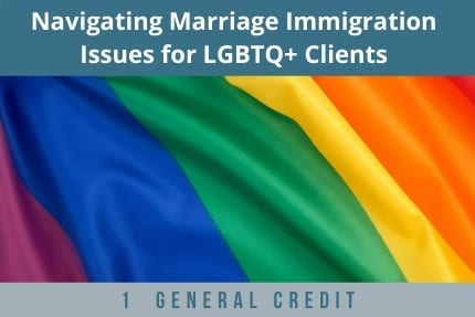 Navigating Marriage Immigration Issues CLE