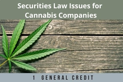 Securities Law Issues For Cannabis Companies CLE