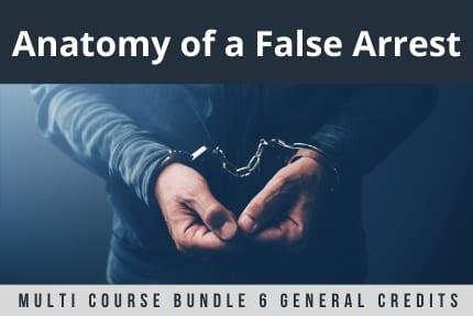 Anatomy of a False Arrest Bundle CLE