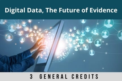 The future of evidence is Digital Data