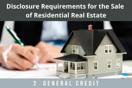 Disclosure Requirements For The Sale of Residential Real Estate CLE
