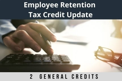 Employee Retention Tax Credit Update CLE