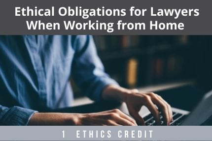 Ethical Obligations For Lawyers CLE