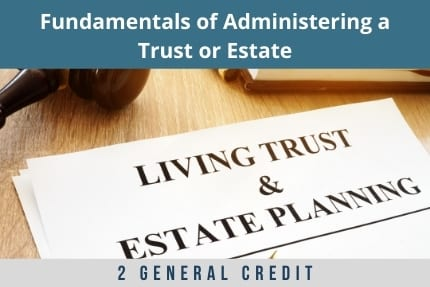 Fundamentals of Administering a Trust CLE