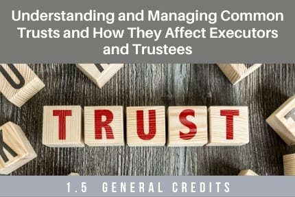 Understanding and Managing Common Trusts CLE