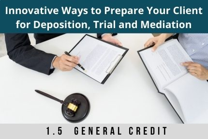 Innovative Ways To Prepare Your Client For Deposition CLE