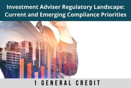 Investment Adviser Regulatory Landscape CLE